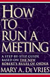 How to Run a Meeting, Mary A. DeVries, 0452271282