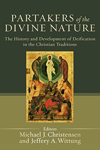 Image of Partakers of the Divine Nature: The History and Development of Deification in the Christian Traditions