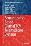 img - for Semantically Based Clinical TCM Telemedicine Systems (Studies in Computational Intelligence) book / textbook / text book