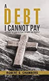 A Debt I Cannot Pay: A Study of God's Plan to