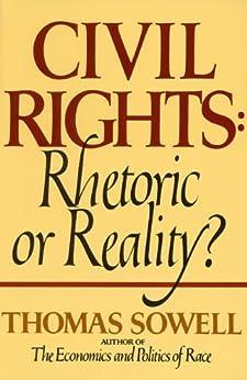 Civil Rights: RHETORIC OR REALITY by [Sowell, Thomas]