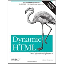 Dynamic HTML: The Definitive Reference: A Comprehensive Resource for XHTML, CSS, DOM, JavaScript