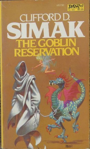 The Goblin Reservation by Clifford D.Simak(May 3, 1982) Mass Market Paperback