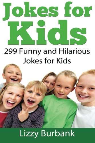 Download Jokes for Kids: 299 Funny and Hilarious Clean Jokes for Kids PDF