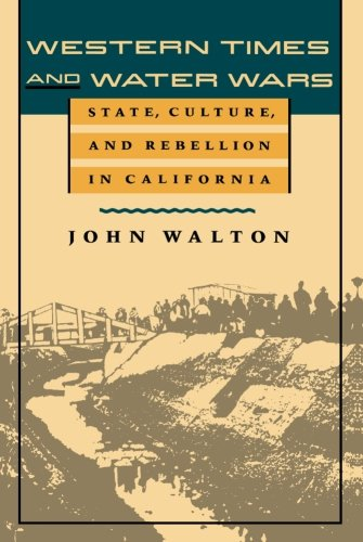 Western Times and Water Wars: State, Culture, and Rebellion in California