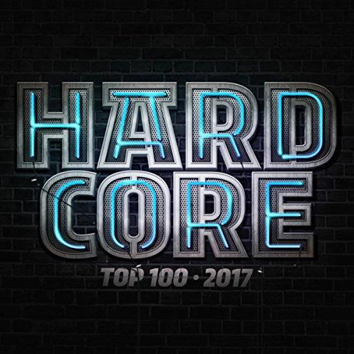 VA - Hardcore Top 100 2017 - (CLDM2017009) - 2CD - FLAC - 2017 - WRE Download