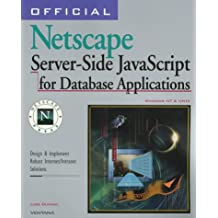 Official Netscape Server-Side Javascript for Database Applications: Windows Nt & Unix : Design & Implement Robust Internet/Intranet Solutions