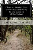 img - for Clara A. Swain: First Medical Missionary to the Women of the Orient book / textbook / text book