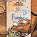 Murphy's Rainbow: Cheyenne Trilogy, Book 1 Audiobook by Carolyn Lampman Narrated by Laurie Klein