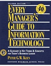 Every Manager's Guide to Information Technology: A Glossary of Key Terms and Concepts for Today's Business Leader