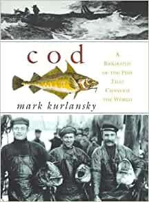 a biography of the fish that changed the world An unexpected, energetic look at world history on sea and land from the bestselling author of salt and the basque history of the world cod, mark kurlansky's third work of nonfiction and winner of the 1999 james beard award, is the biography of a single species of fish, but it may as well be a world history with this humble fish as its recurring main character.