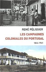 Les campagnes coloniales du portugal par René Pélissier