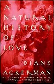 Diane Ackerman A Natural History Of Love