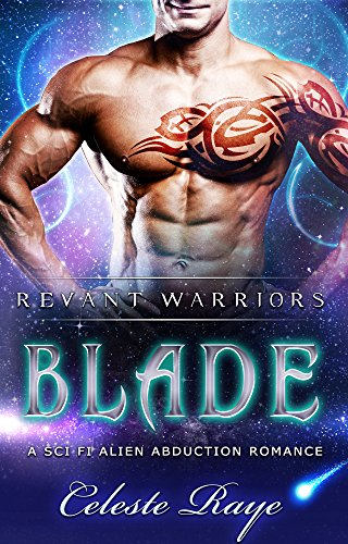 Blade (Revant Warriors) (A Sc-Fi Alien Abduction Romance)
