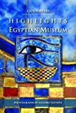 Highlights of the Egyptian Museum, Zahi Hawass, 9774164385