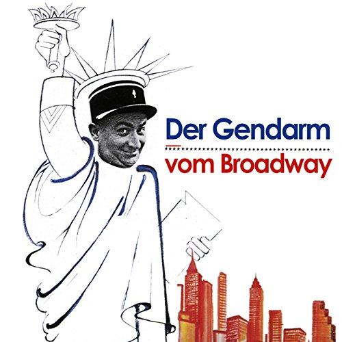 Der Gendarm Vom Broadway