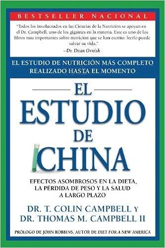 El Estudio de China: El Estudio de Nutrici¨®n M¨¢s Completo ...