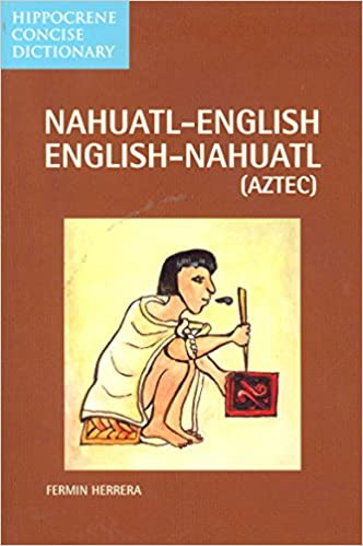 Book Nahuatl-English Concise Dictionary (Hippocrene Concise Dictionary)