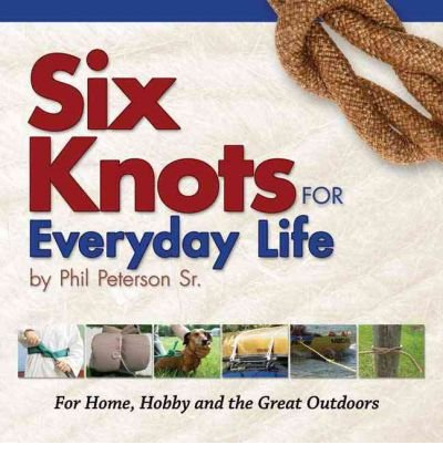 Buy peterson, phil, sr. six knots for everyday life