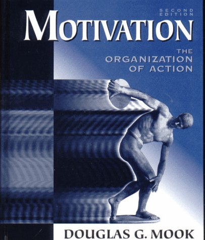 Motivation: The Organization of Action (Second Edition)