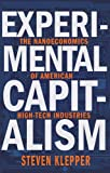 img - for Experimental Capitalism: The Nanoeconomics of American High-Tech Industries (The Kauffman Foundation Series on Innovation and Entrepreneurship) book / textbook / text book