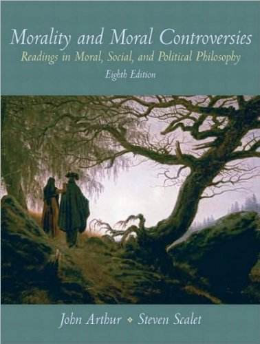 Download Morality and Moral Controversies (text only) 8th (Eighth) edition by J. Arthur,S. Scalet pdf