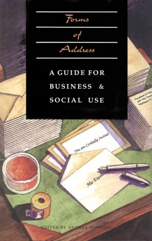 Forms of Address: A Guide for Business and Social Use by Rice Univ Pr