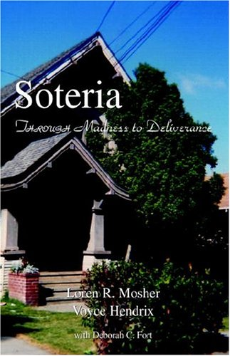 Soteria: Through Madness to Deliverance