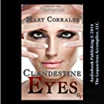Clandestine Eyes | Mary Corrales