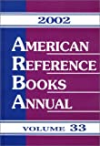 American Reference Books Annual, 2002, Bohdan S. Wynar, 1563089114