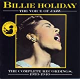Billie Holiday The Voice of Jazz; The Complete Recordings 1933-1940