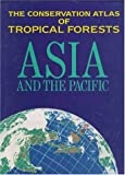 img - for Conservation Atlas of Tropical Forests: Asia and the Pacific book / textbook / text book