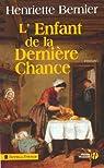 L'enfant de la dernière chance par Henriette Bernier