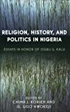 Religion, History, and Politics in Nigeria, , 0761831398