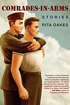 Comrades-in-Arms: Stories by [Oakes, Rita]