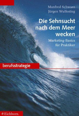Die Sehnsucht nach dem Meer wecken: Marketing-Basics für Praktiker