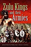img - for Zulu Kings and Their Armies book / textbook / text book