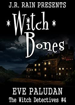 Witch Bones (Witch Detectives #4): A Paranormal Mystery Romance Novel by [Paludan, Eve]