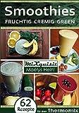 smoothies fruchtig cremig green rezepte f?r den thermomix german edition