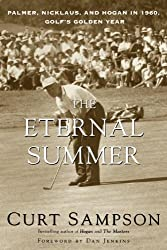 The Eternal Summer: Palmer, Nicklaus, and Hogan in 1960, Golf's Golden Year