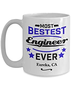 """Engineer Coffee Mug:""""Most Bestest Engineer Ever In Eureka, CA"""" Coffee/Tea Cup, Engineering Graduation/Congratulation Gift, Local & Personal For Tech Savvy/Students/Coworkers In California"""