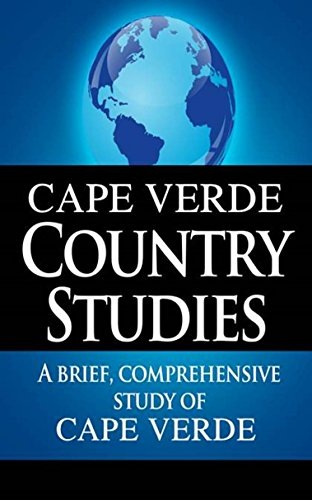 CAPE VERDE Country Studies: A brief, comprehensive study of Cape Verde