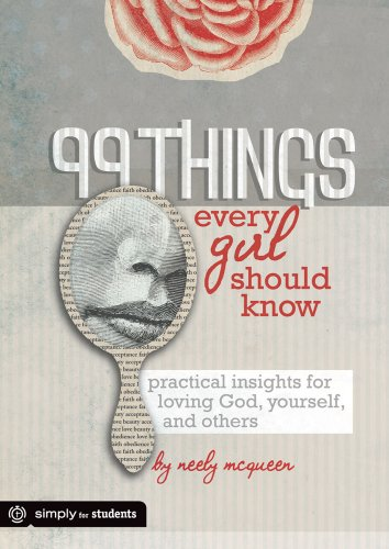 99 Things Every Girl Should Know: Practical Insights for Loving God, Yourself, and - Mcqueen Outlet
