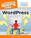 The Complete Idiot's Guide to WordPress, Susan Gunelius, 161564072X