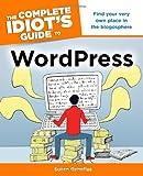 The Complete Idiot's Guide to WordPress, Susan Gunelius, 161564072X