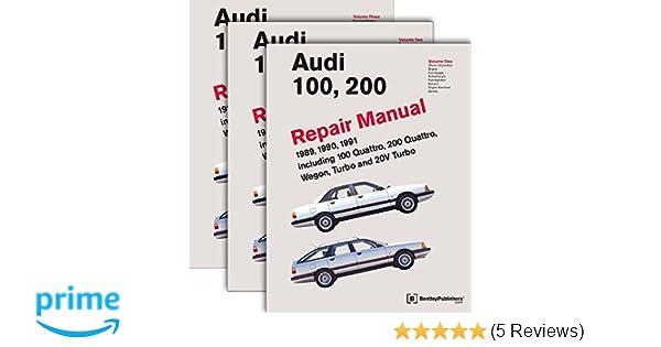 Three Volume Set: Audi 100, 200 Repair Manual 1989, 1990, 1991 Including 100 Quattro, 200 Quattro, Wagon, Turbo and 20V Turbo: Audi of America: ...