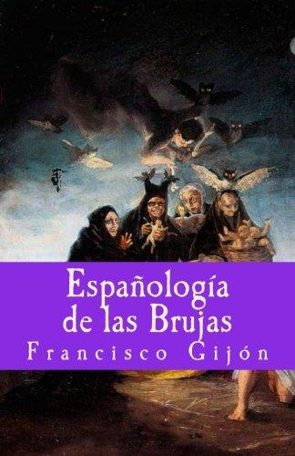 Espanologia de las Brujas (Misterium) (Volume 5) (Spanish Edition) [Francisco Gijon] (Tapa Blanda)