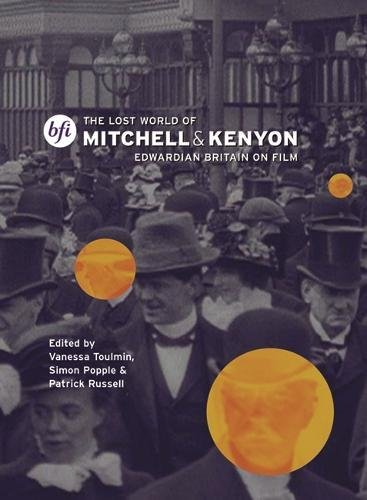 Read Online The Lost World of Mitchell and Kenyon: Edwardian Britain on Film ebook