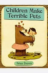 Children Make Terrible Pets (Starring Lucille Beatrice Bear) Hardcover