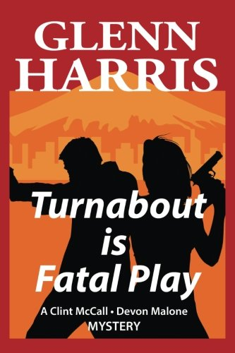 Download Turnabout Is Fatal Play (McCall / Malone Mysteries) (Volume 1) PDF